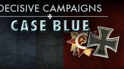 Decisive Campaigns: Case Blue