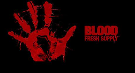 Blood: Fresh Supply