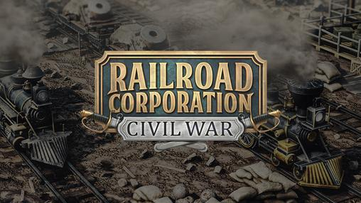 Railroad Corporation: Civil War